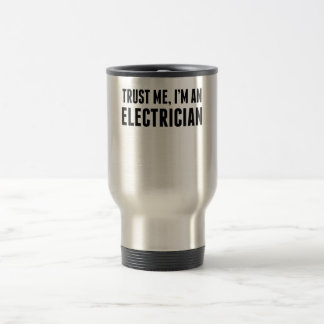 Trust Me I'm An Electrician Travel Mug