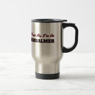 Trust me I'm an Embalmer Travel Mug