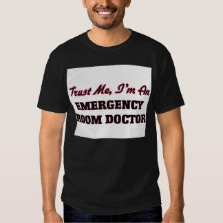 Trust me I'm an Emergency Room Doctor Tee Shirts