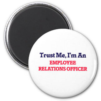 Trust me, I'm an Employee Relations Officer 2 Inch Round Magnet