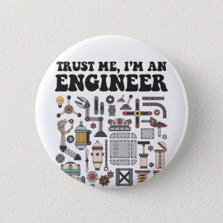 Trust me, I'm an engineer 2 Inch Round Button