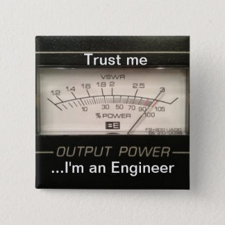 Trust me ...I'm an Engineer 2 Inch Square Button
