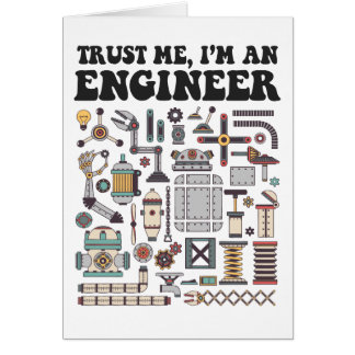 Trust me, I'm an engineer Card