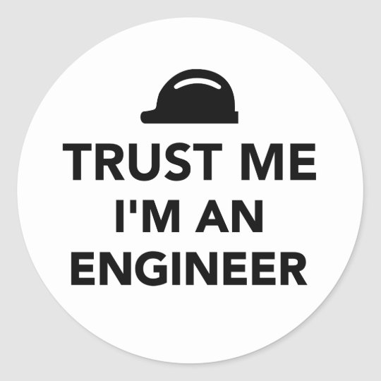 Trust me I'm an Engineer Classic Round Sticker