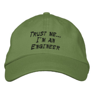 Trust me... I'm an Engineer Embroidered Hat