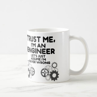 Trust Me, I'm an Engineer Funny Classic White Coffee Mug