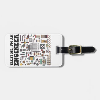 Trust me, I'm an engineer Luggage Tag