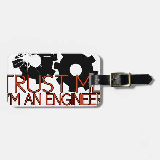 Trust Me, I'm an engineer. Luggage Tag