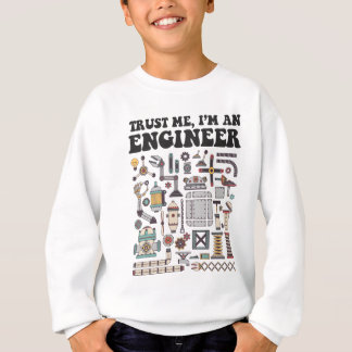 Trust me, I'm an engineer Sweatshirt