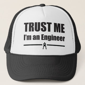 Trust Me, I'm an Engineer Trucker Hat