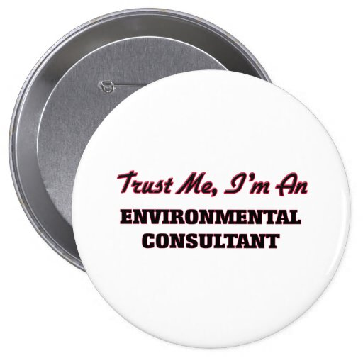 Trust me I'm an Environmental Consultant Buttons