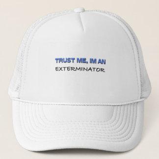 Trust Me I'm an Exterminator Trucker Hat