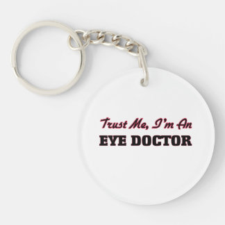 Trust me I'm an Eye Doctor Keychain
