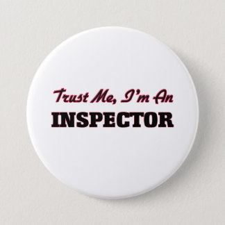 Trust me I'm an Inspector 3 Inch Round Button