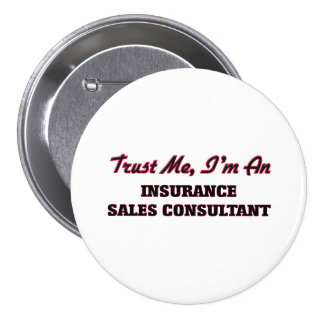 Trust me I'm an Insurance Sales Consultant Pinback Buttons