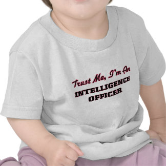 Trust me I'm an Intelligence Officer Tees