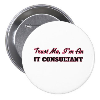 Trust me I'm an It Consultant Button
