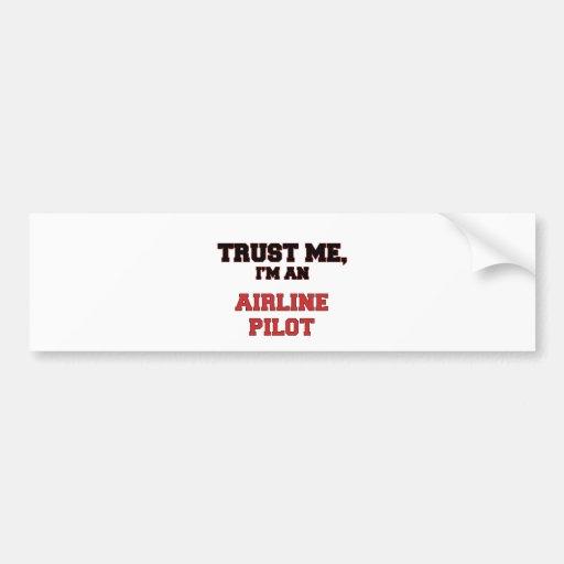 Trust Me I'm an My Airline Pilot Bumper Sticker