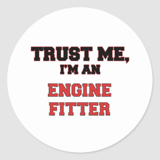 Trust Me I'm an My Engine Fitter Classic Round Sticker