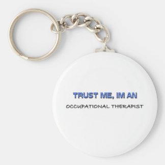 Trust Me I'm an Occupational Therapist Keychain