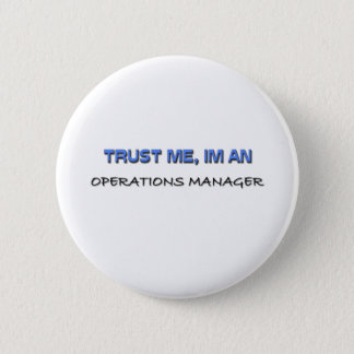 Trust Me I'm an Operations Manager 2 Inch Round Button