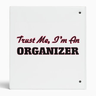 Trust me I'm an Organizer Binders
