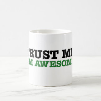Trust Me, I'm Awesome (green edition) Coffee Mug