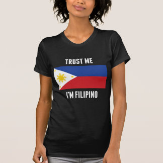 Trust Me I'm Filipino T-Shirt