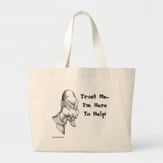 Trust Me...I'm Here To Help Large Tote Bag