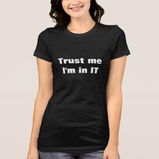 Trust me I'm in IT T-Shirt