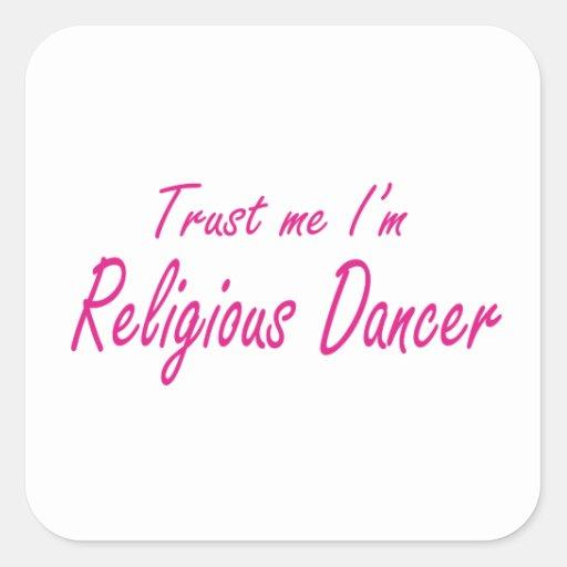 Trust me , I'm Religious Dancer Sticker