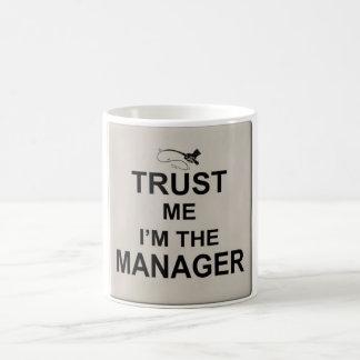 Trust me I'm the manager Coffee Mug