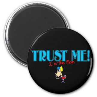 Trust Me I'm The Mom kiss 2 Inch Round Magnet