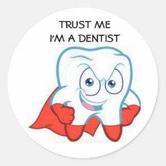 Trust me! I'm to DENTIST Classic Round Sticker