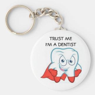 Trust me! I'm to DENTIST Keychain