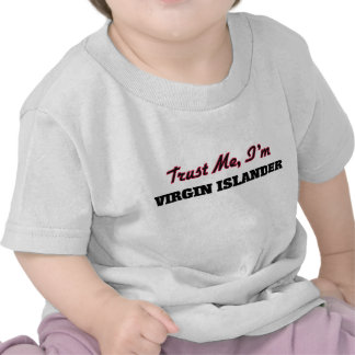 Trust me I'm Virgin Islander T Shirt