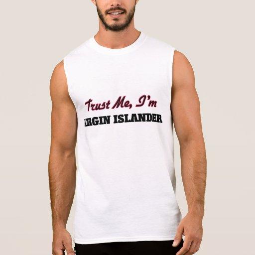 Trust me I'm Virgin Islander Sleeveless T-shirt