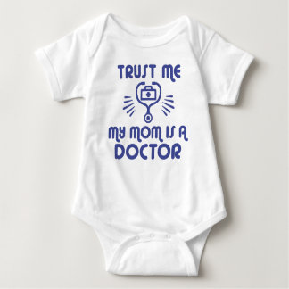 Trust Me My Mom is a Doctor Baby Bodysuit