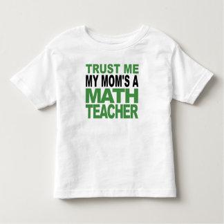 Trust Me My Mom's A Math Teacher Toddler T-shirt