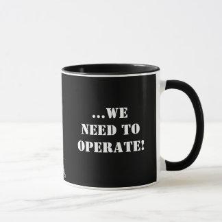 Trust me...we need to operate! mug
