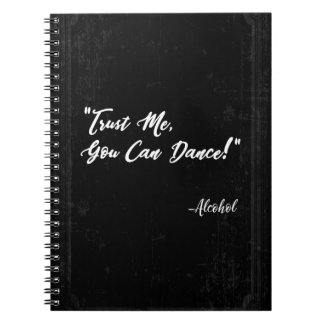Trust Me You Can Dance - Alcohol Notebook