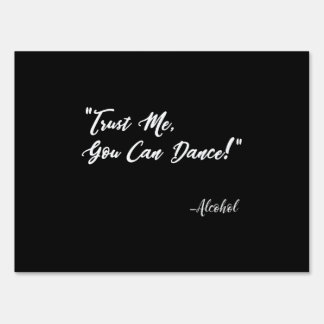 Trust Me You Can Dance - Alcohol Sign