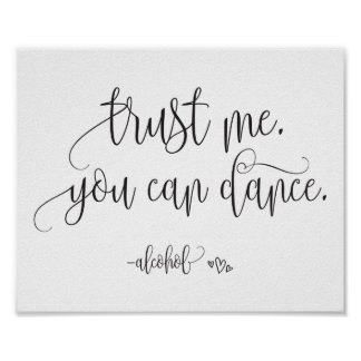 Trust Me You Can Dance Alcohol Wedding Sign
