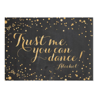 "Trust me you can dance - Alcohol , Wedding Sign, 5"" X 7"" Invitation Card"