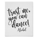 Trust me, you can dance black and white 8x10 Sign
