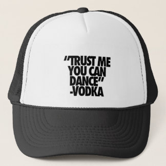 Trust Me You Can Dance, Vodka Trucker Hat