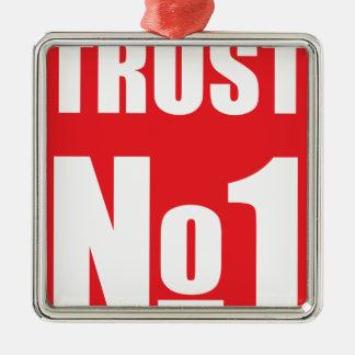 Trust no one metal ornament