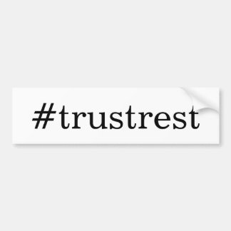 Trust Rest bumper sticker