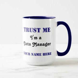 Trust the Data Manager Mug
