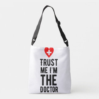Trust the Doctor Crossbody Bag